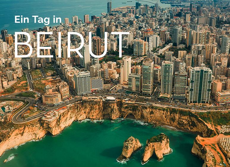 Ein Tag in Beirut: To-Do-Liste für Genießer
